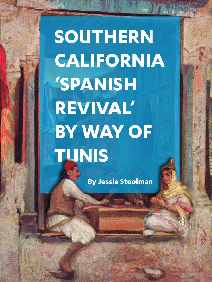 Southern California 'Spanish Revival' By Way of Tunis