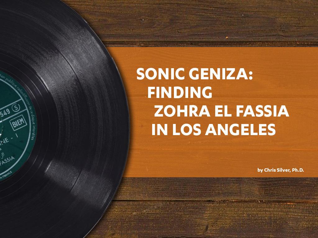 Sonic Geniza: Finding Zohra El Fassia in Los Angeles