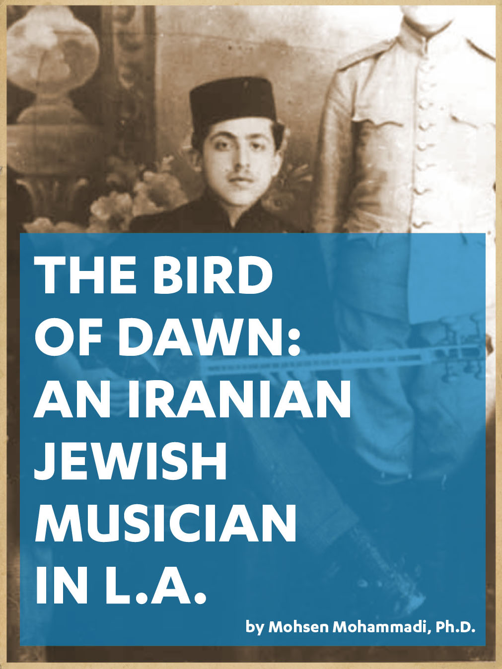 The Bird of Dawn: An Iranian Jewish Musician in L.A.