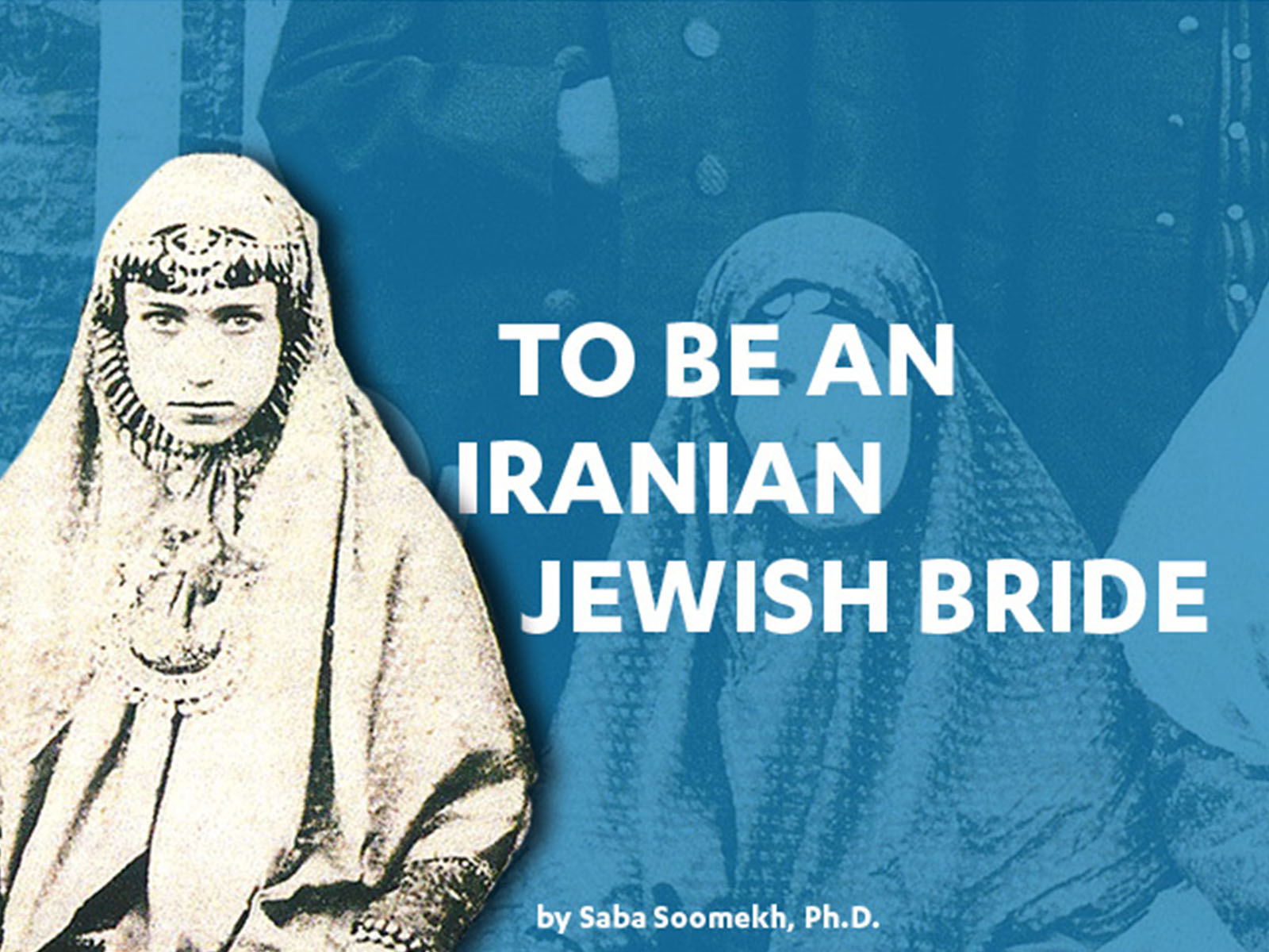 To Be an Iranian Jewish Bride