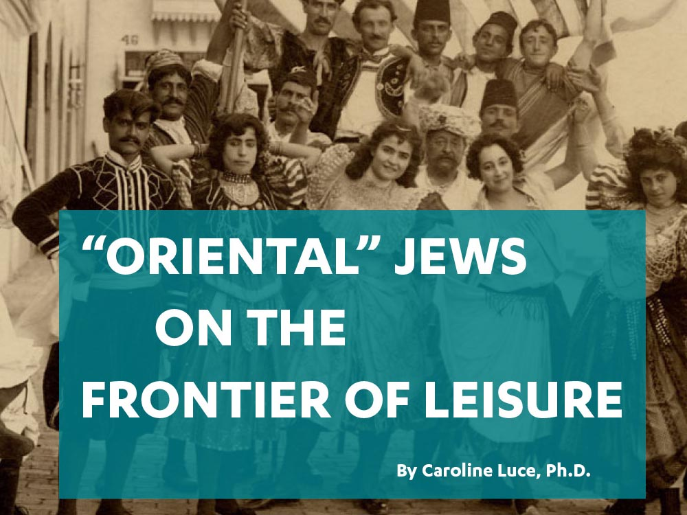 """Oriental"" Jews on the Frontier of Leisure"