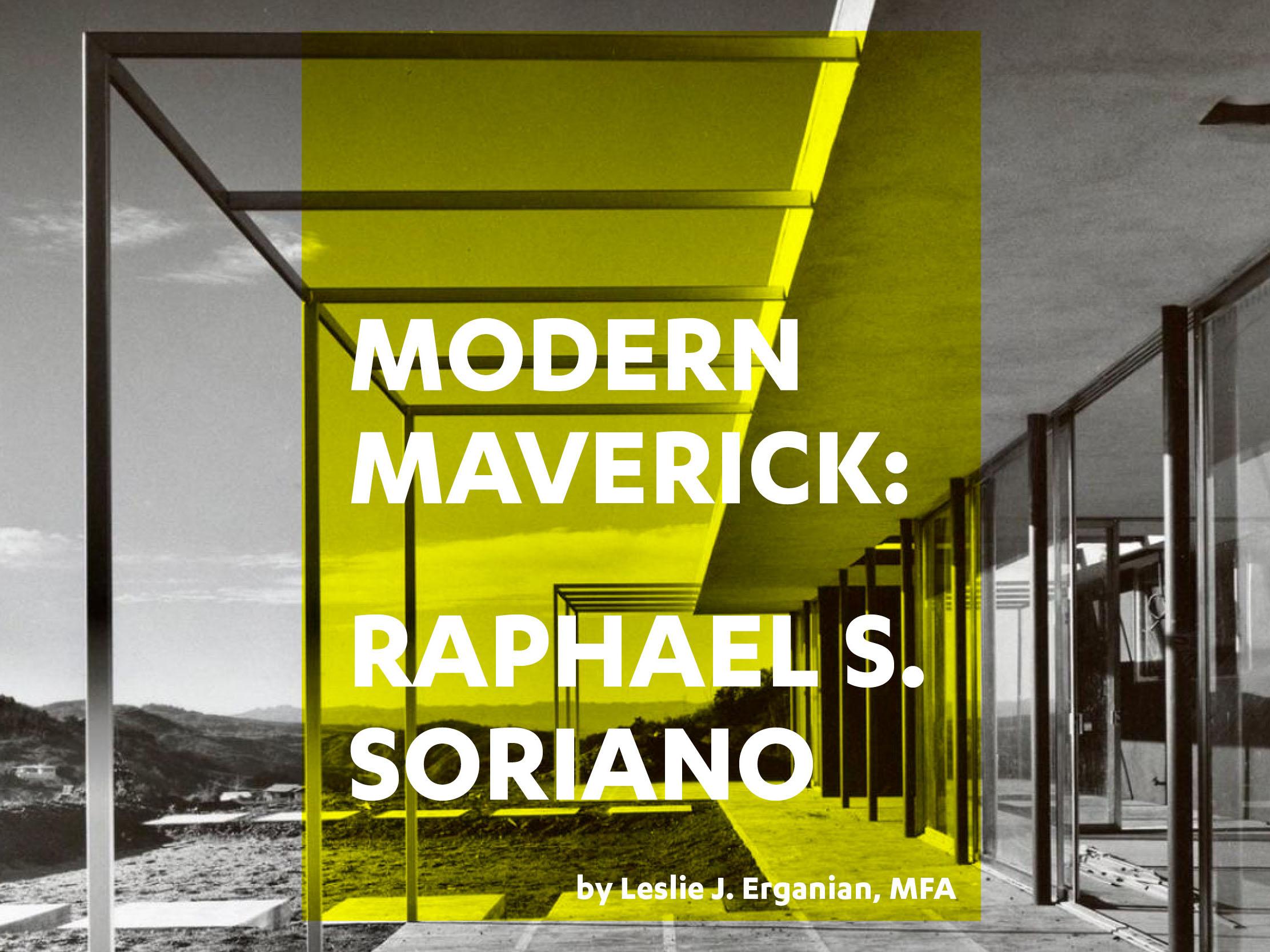 Modern Maverick: Raphael S. Soriano