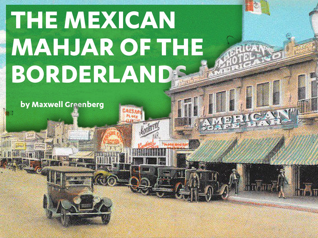 The Mexican Mahjar of the Borderlands